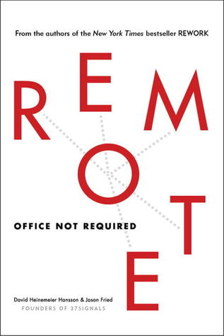 Cover for Remote: Office Not Required, by David Heinemeier Hansson and Jason Fried