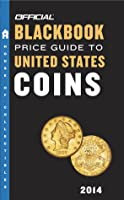 The Official Blackbook Price Guide to United States Coins 2014