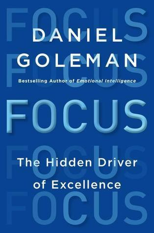 Focus  The Hidden Driver of Exc - Daniel Goleman
