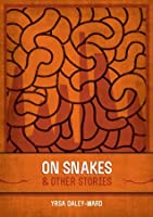 On Snakes & Other Stories