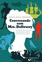 Conversando Com Mrs. Dalloway: A Inspiração Por Trás dos Grandes Livros de Todos os Tempos