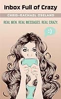 Inbox Full of Crazy