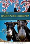 The Explosive Nature of Friendship by Sara Alexi