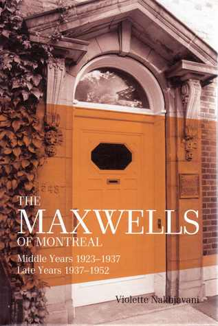The Maxwells of Montreal Middle Years 1923-1937 Late Years 1937-1952 Vol. II
