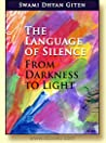 The Language of Silence  - From Darkness to Light