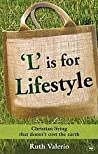L Is for Lifestyle: Christian Living That Doesn't Cost the Earth