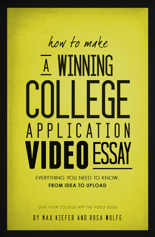 How to Make A Winning College Application Video Essay: Everything You Need to Know, From Idea to Upload