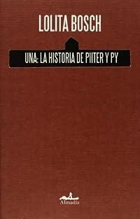 Una: La historia de Piiter y Py