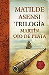 Trilogía Martín Ojo de Plata (Martín Ojo de Plata, #1-3)