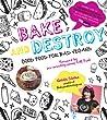 Bake and Destroy: Good Food for Bad Vegans