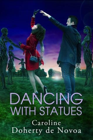 Dancing with Statues by Caroline Doherty de Novoa