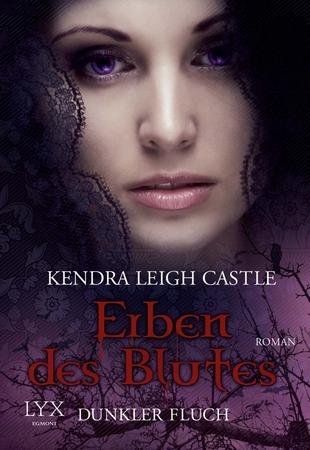 Erben des Blutes - Dunkler Fluch by Kendra Leigh Castle