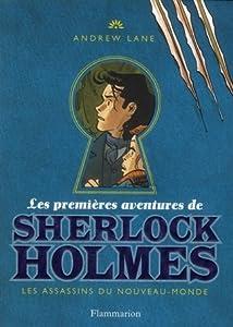 Les assassins du Nouveau-Monde (Les premières aventures de Sherlock Holmes, #2)