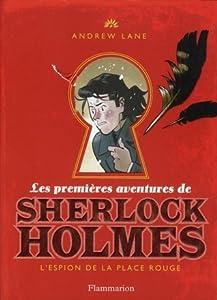 L'espion de la place rouge (Les premières aventures de Sherlock Holmes, #3)