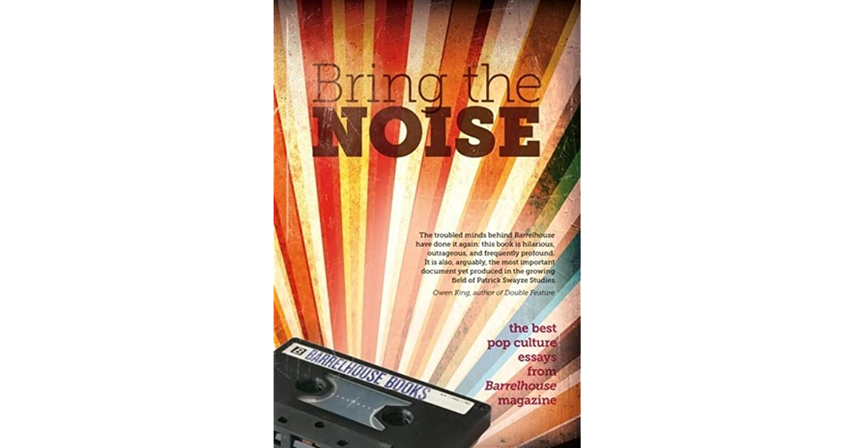 Bring The Noise The Best Pop Culture Essays From Barrelhouse  Bring The Noise The Best Pop Culture Essays From Barrelhouse Magazine By  Tom Mcallister Business Format Essay also Science And Society Essay  Into The Wild Essay Thesis