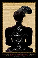 My Notorious Life by Madame X