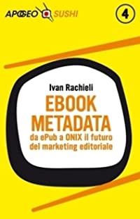 Ebook metadata: da ePub a ONIX il futuro del marketing editoriale