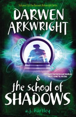 Darwen Arkwright and the School of Shadows (Darwen Arkwright, #3)