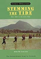 Combat Operations: Stemming the Tide, May 1965 to October 1966 (United States Army in Vietnam Series)
