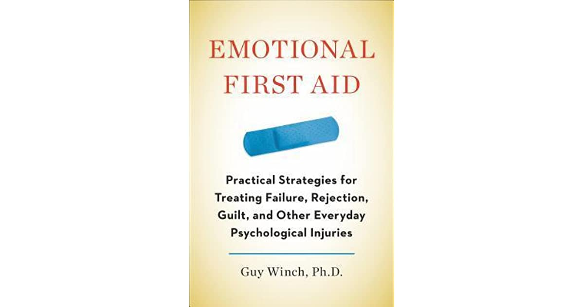 Emotional First Aid: Practical Strategies for Treating