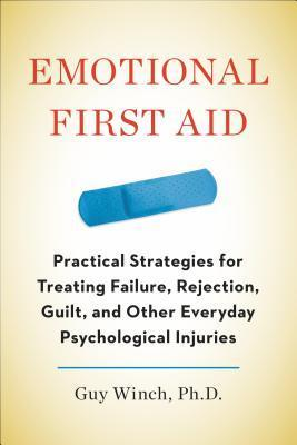 Emotional First Aid  Practical Strategies - Guy Winch