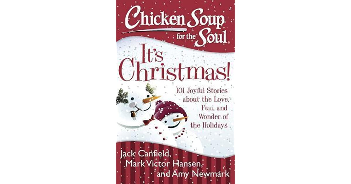 Chicken Soup Quotes: Chicken Soup For The Soul: It's Christmas!: 101 Joyful