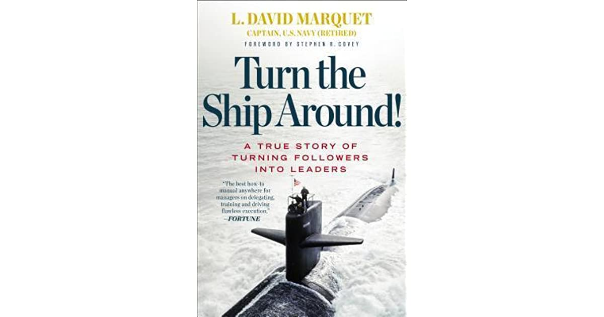 Turn the Ship Around!: A True Story of Turning Followers into