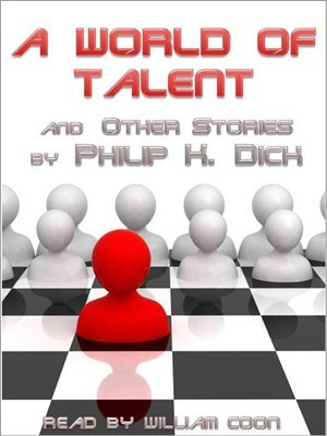 A World of Talent and Other Stories by Philip K. Dick