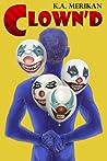 Clown'd by K.A. Merikan