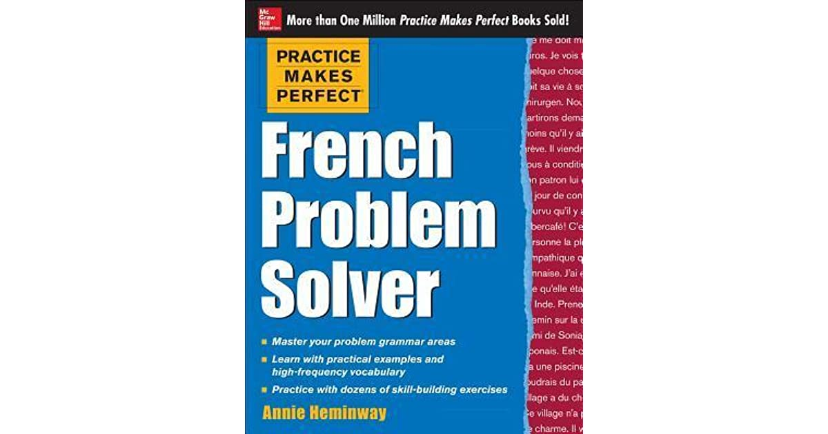 Practice Makes Perfect French Problem Solver: With 90 Exercises by ...
