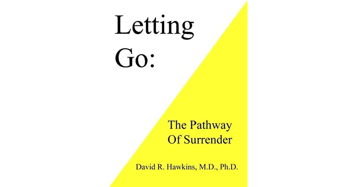 Letting go the pathway to surrender by david r hawkins malvernweather Image collections