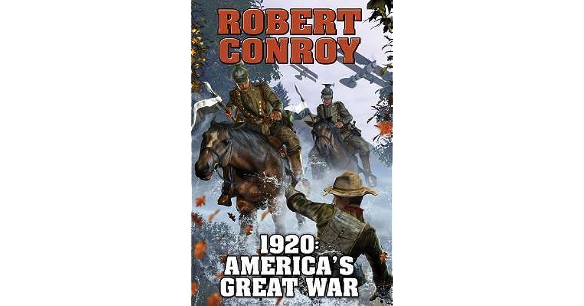1920: America's Great War by Robert Conroy