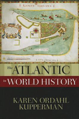 The Atlantic in World History - Karen Ordahl Kupperman