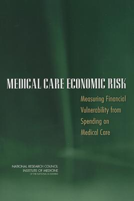 Medical Care Economic Risk-Measuring Financial Vulnerability from Spending on Medical Care