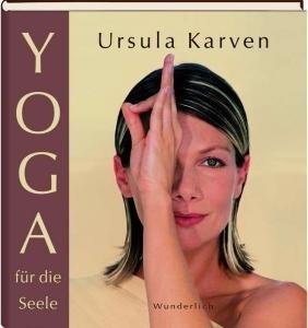 Yoga Fur Die Seele By Ursula Karven