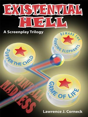 Existential Hell: A Screenplay Trilogy