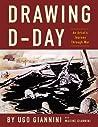 Drawing D - Day: An Artist's Journey Through War