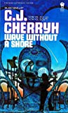Wave Without a Shore by C.J. Cherryh