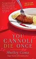 You Cannoli Die Once (Italian Restaurant Mystery, #1)