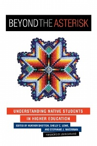 Beyond the Asterisk: Understanding Native Students in Higher Education
