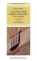 Cantico per Jorge Guillen: breve antologia