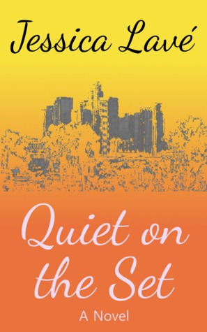 Quiet on the Set: A Novel