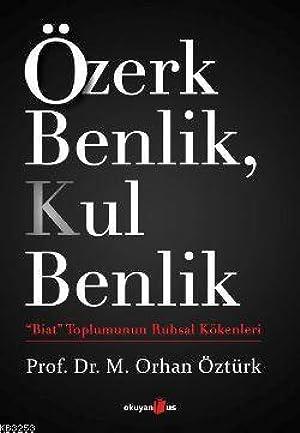 [KINDLE] ✽ Özerk Benlik, Kul Benlik  By M. Orhan Öztürk – Sunkgirls.info