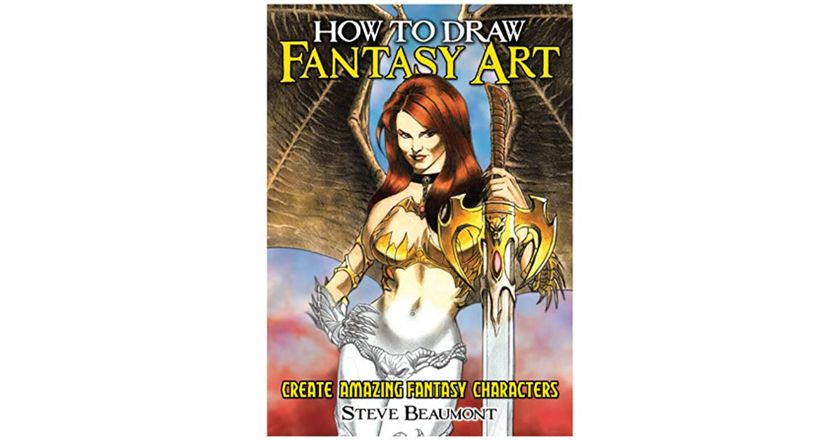 How to Draw Fantasy Art: Create Amazing Fantasy Characters