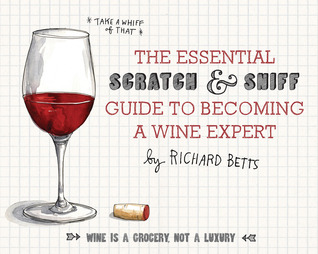 The Essential Scratch  Sniff Guide to Becoming a Wine Expert: Take a Whiff of That