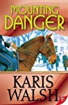 Mounting Danger by Karis Walsh