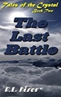 The Last Battle (Tales of the Crystal #2)