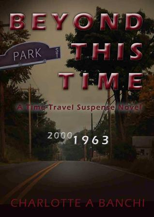 Beyond This Time: a Time Travel Suspense Novel