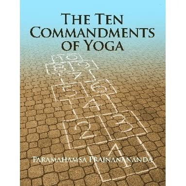 The Ten Commandments of Yoga by Paramahamsa Prajnanananda ...