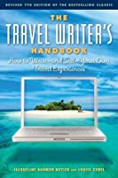 The Travel Writer's Handbook: How to Write--and Sell--Your Own Travel Experiences